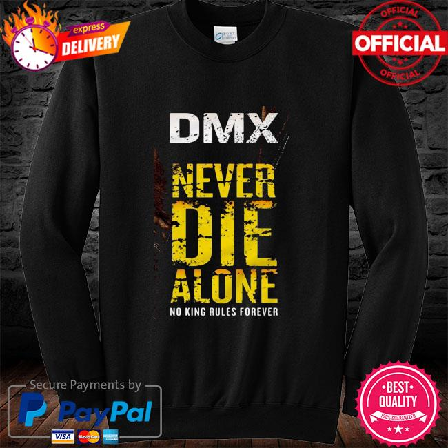 DMX never die alone no King rules forever long sleeve black