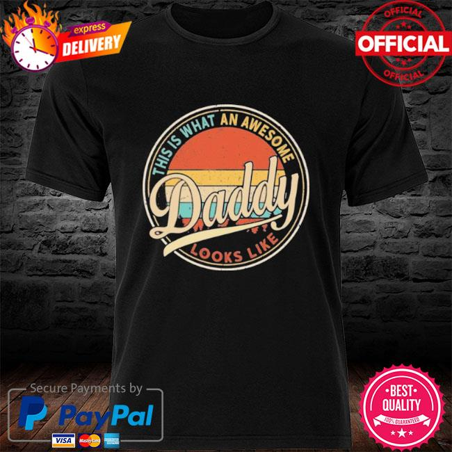 Father's Day This Is What An Awesome Daddy Looks Like Retro Vintage 2021 shirt