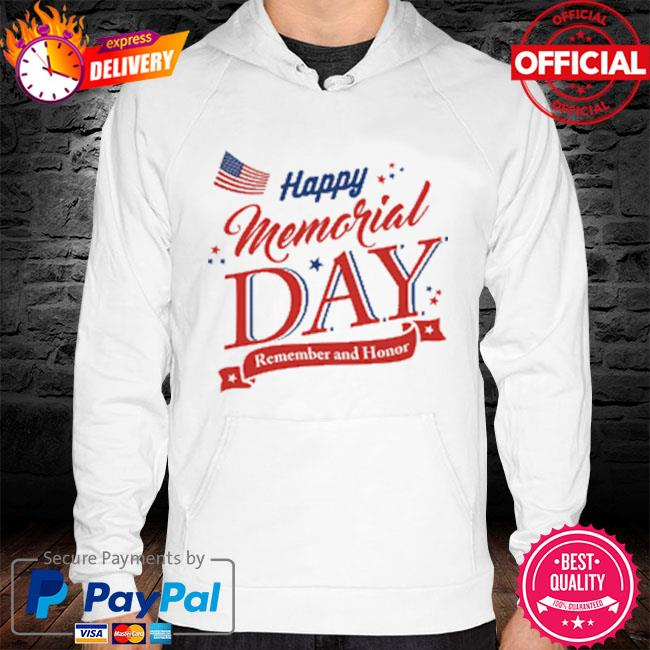 Happy memorial day remember and honor 2021 hoodie white