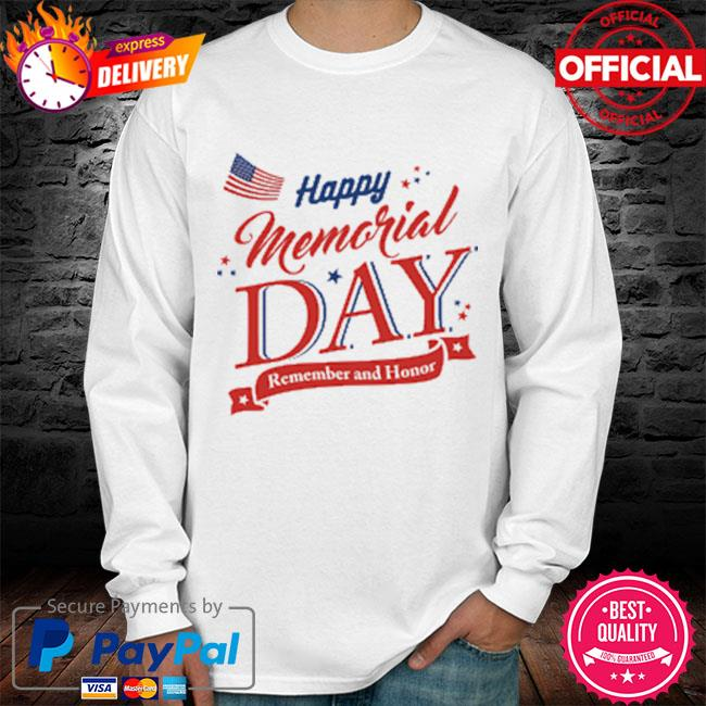 Happy memorial day remember and honor 2021 long sleeve white