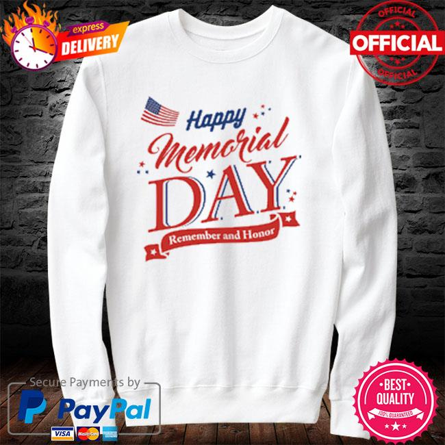 Happy memorial day remember and honor 2021 sweater white
