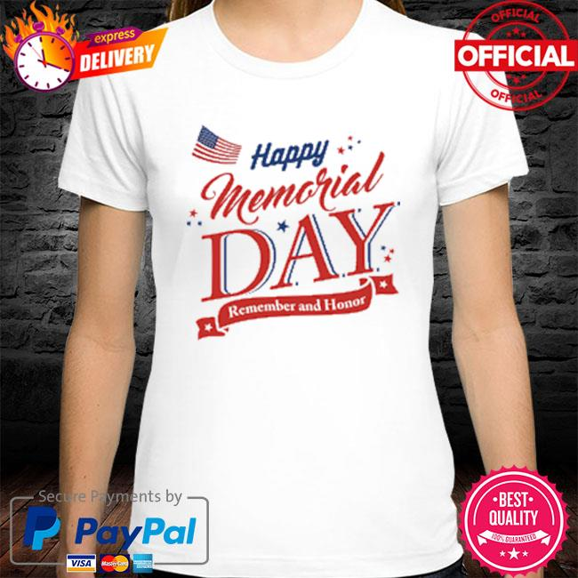 Happy memorial day remember and honor 2021 shirt