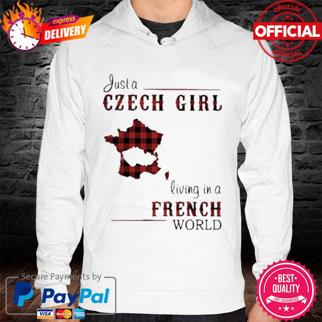Just A Czech Girl Living In A French World 2021 Shirt hoodie white