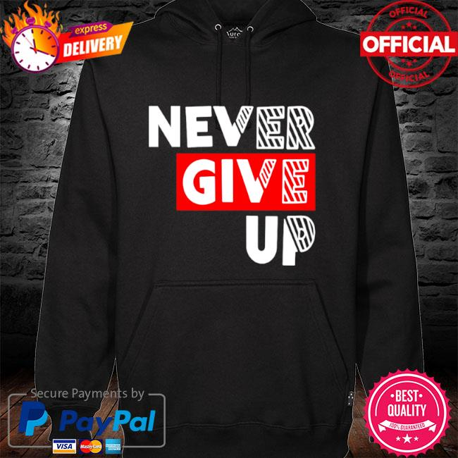 Never Give Up 2021 hoodie black