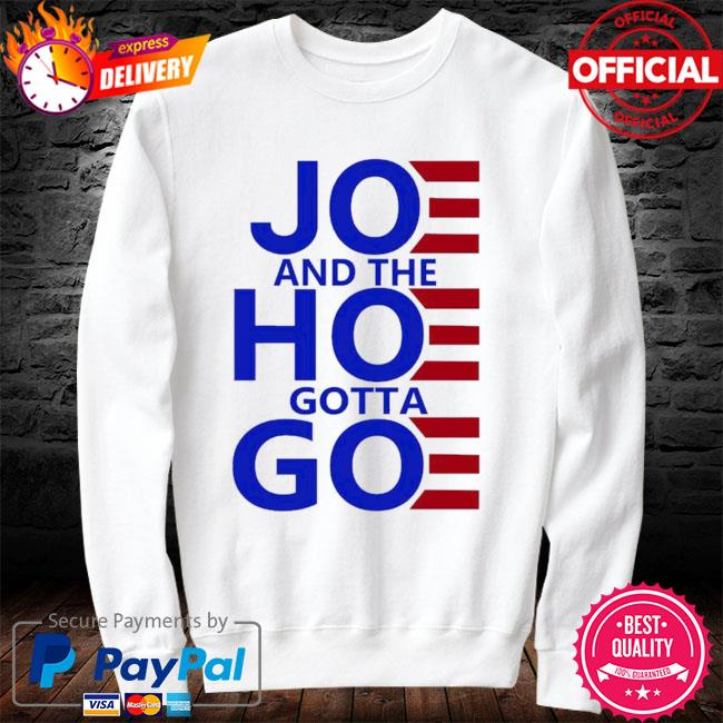 Official Joe and the hoe gotta go women's 2021 sweater white