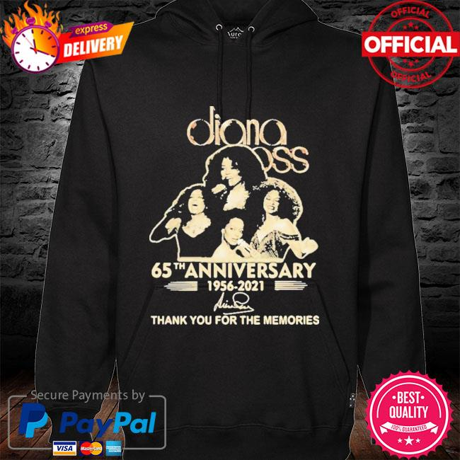 Pretty Diana Ross 65th Anniversary Thank You For The Memories Signature 2021 Shirt hoodie black