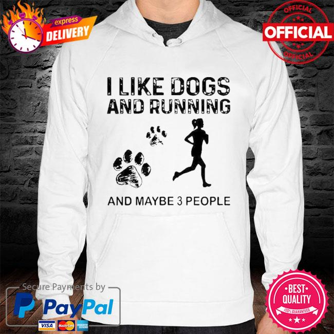 Pretty I Like Dogs And Running Maybe 3 People 2021 Shirt hoodie white
