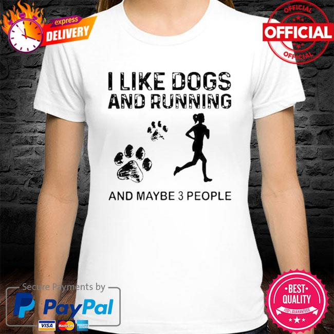 Pretty I Like Dogs And Running Maybe 3 People 2021 Shirt