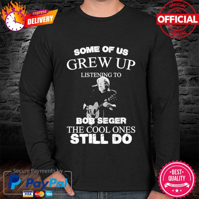Some of us grew up listening to Bob Seger the cool ones still do sweater black