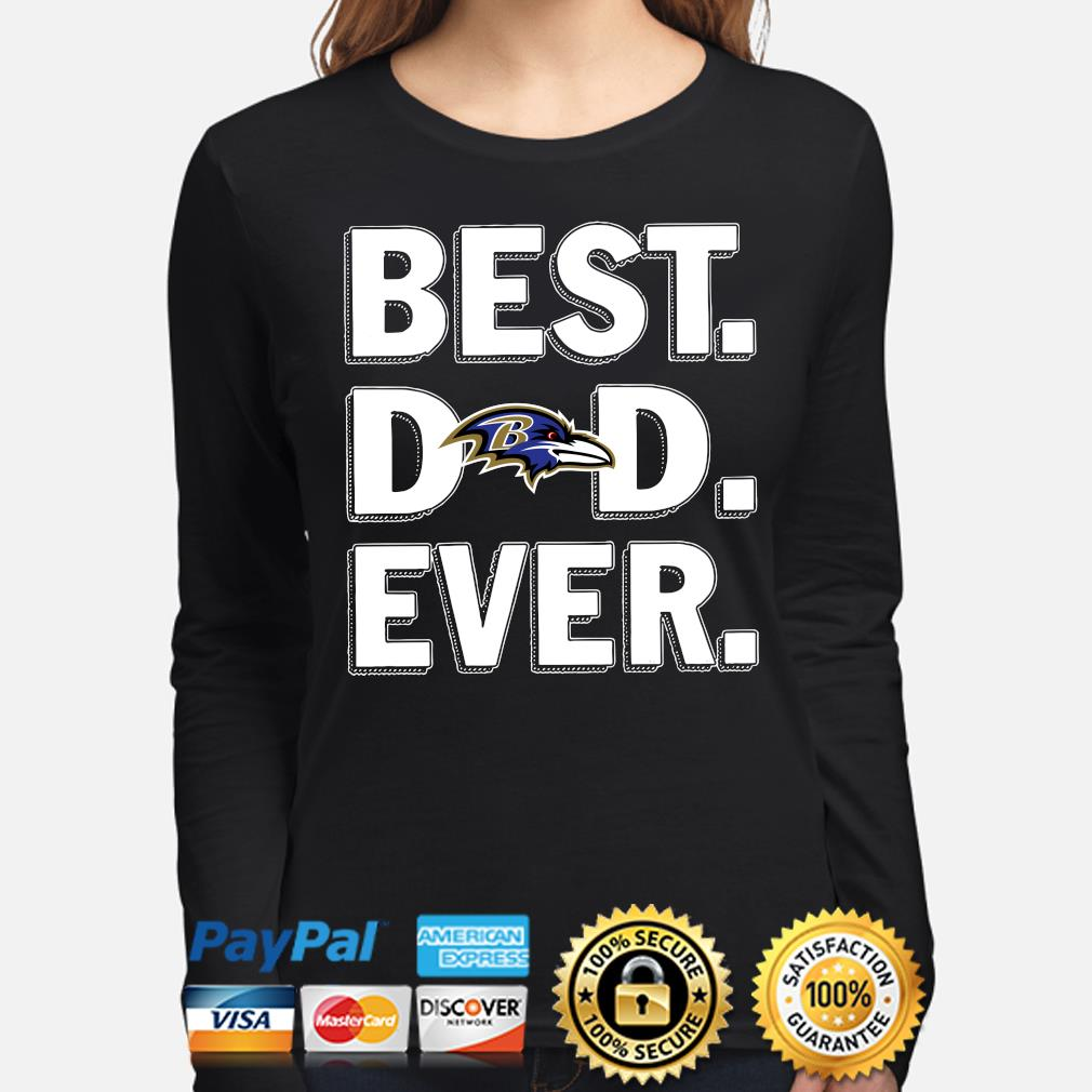 Baltimore Ravens Best Dad Ever s long-sleeve