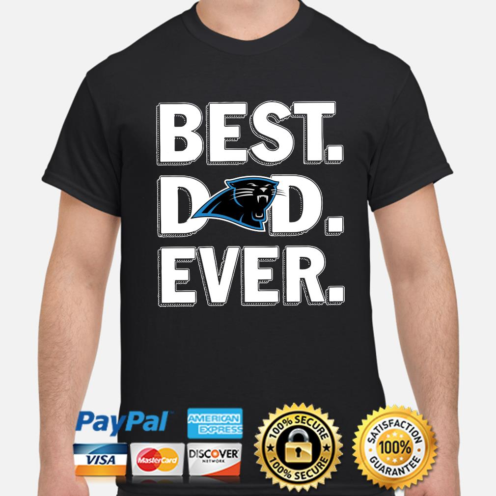 Carolina Panthers Best Dad Ever shirt