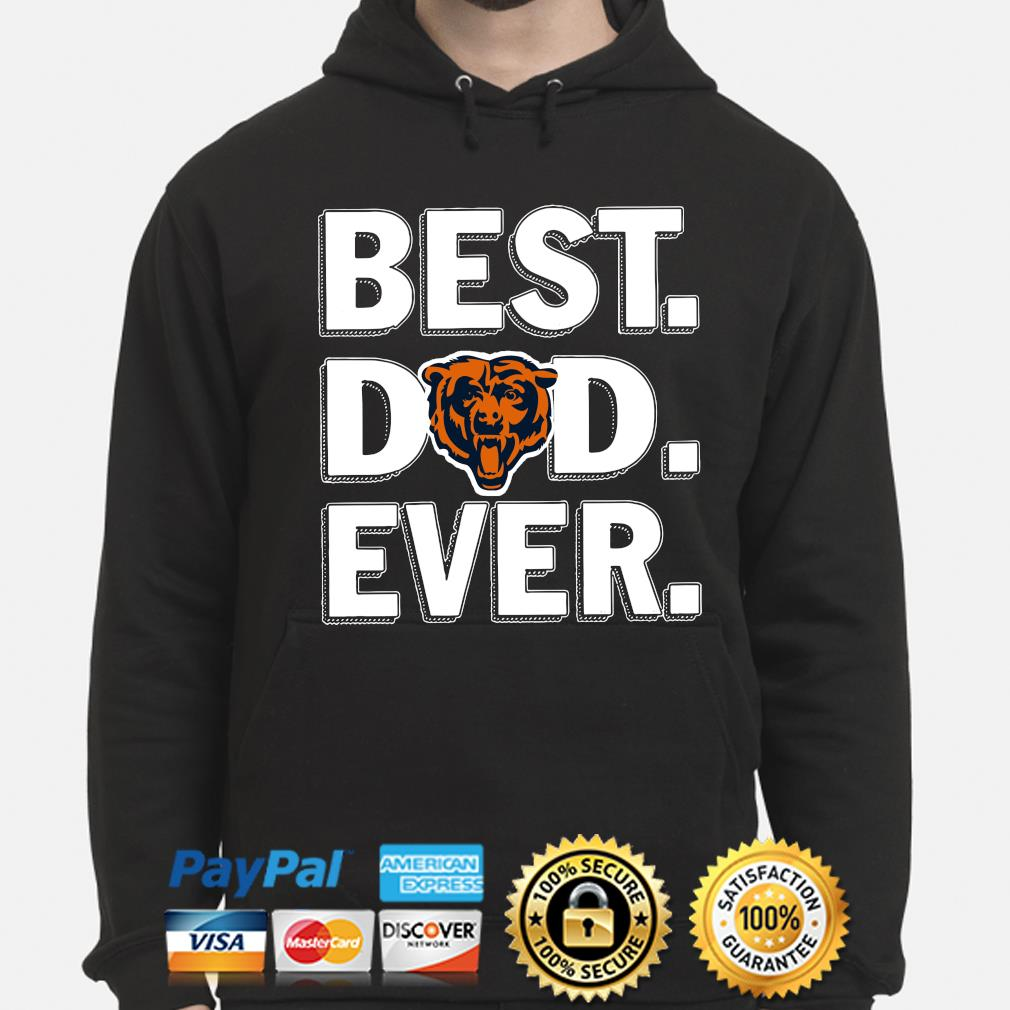 Chicago Bears Best Dad Ever s hoodie
