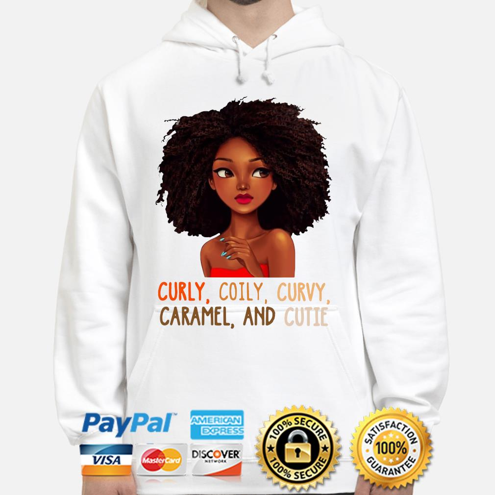 Black girl curly coily curvy caramel and cutie s hoodie