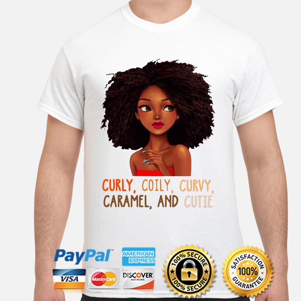 Black girl curly coily curvy caramel and cutie shirt