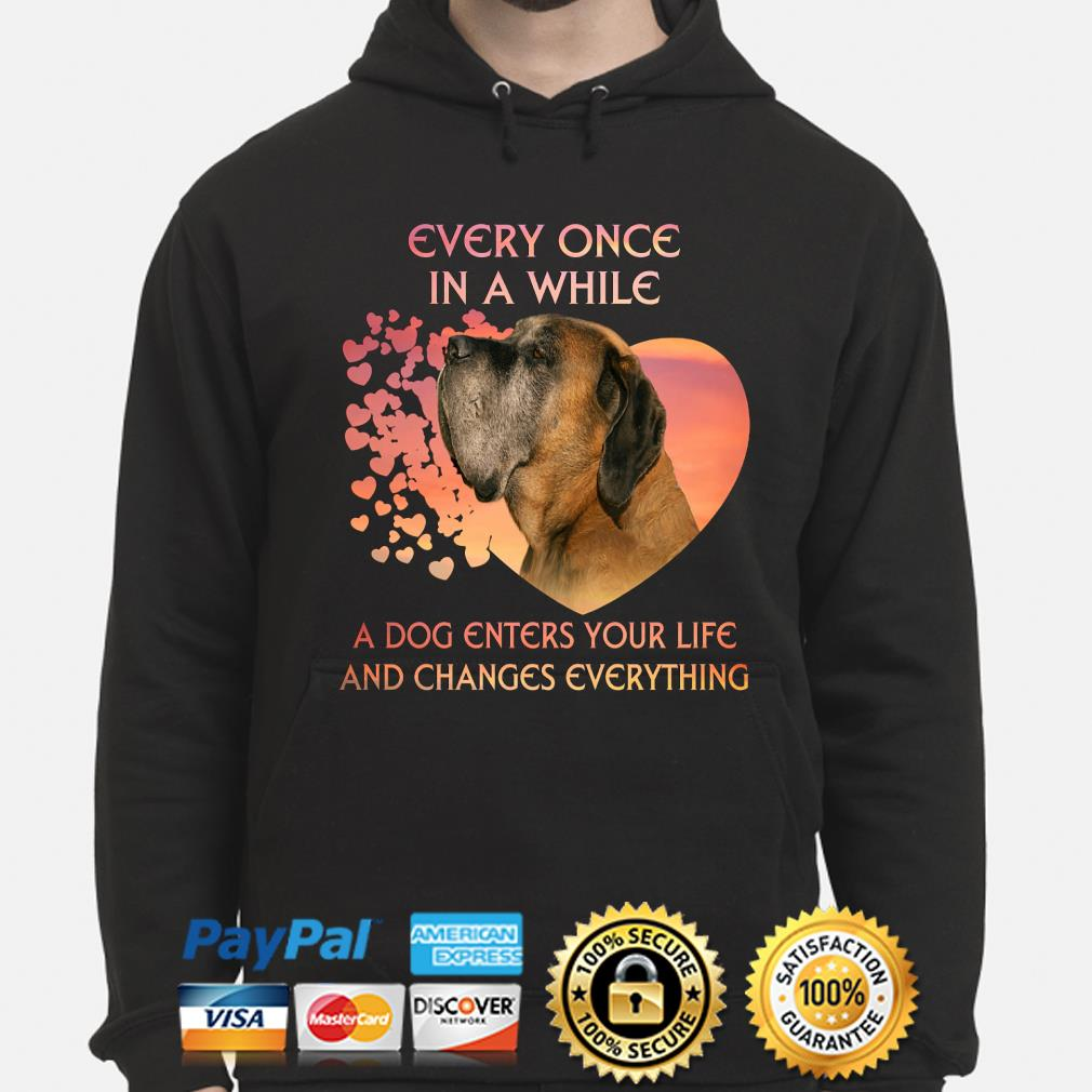 English Mastiff heart every once in a while a dog enters you life and changes every thing s hoodie