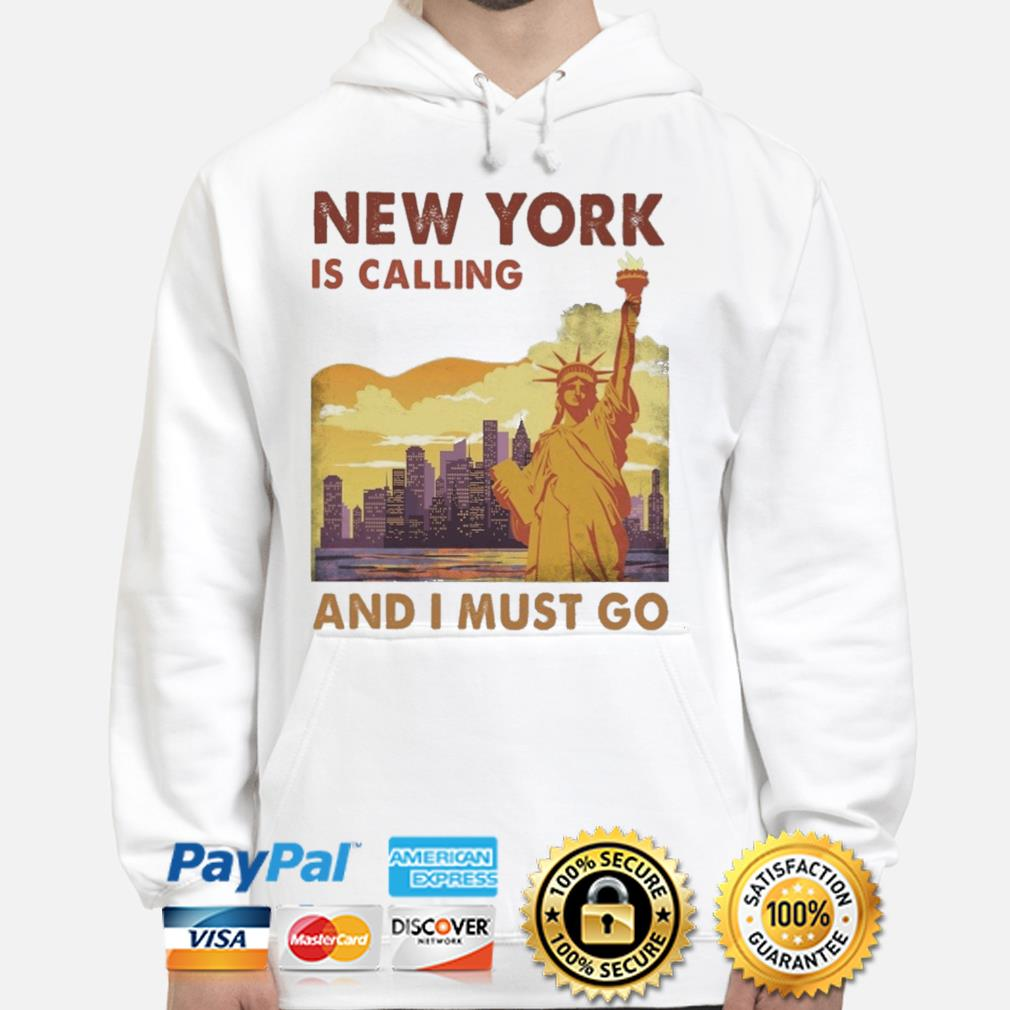 New York Is calling and I must go s hoodie