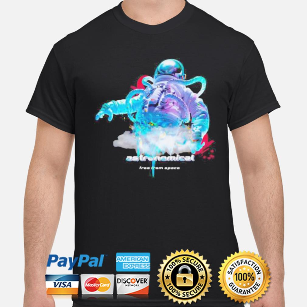 Astronaut astronomical free from space shirt