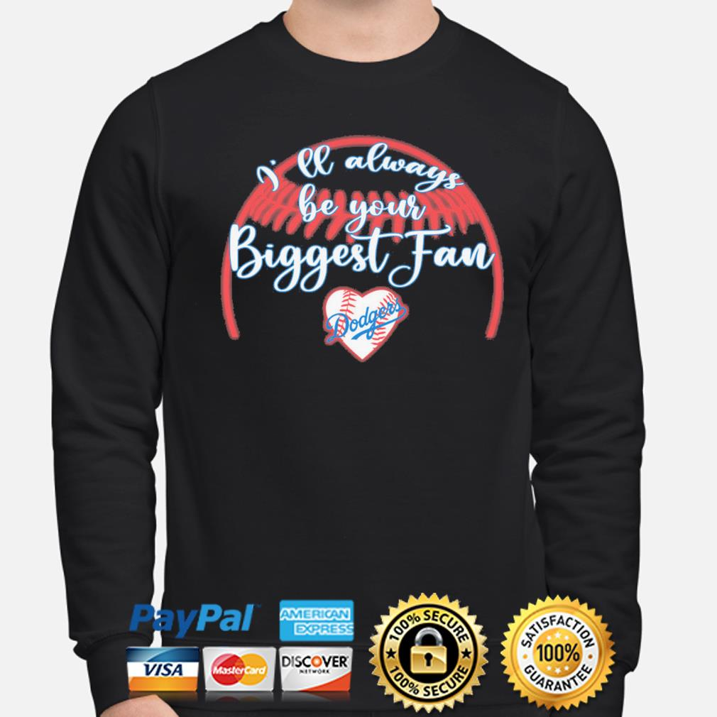 I'll always be your Biggest fan Los Angeles Dodgers 2020 s sweater