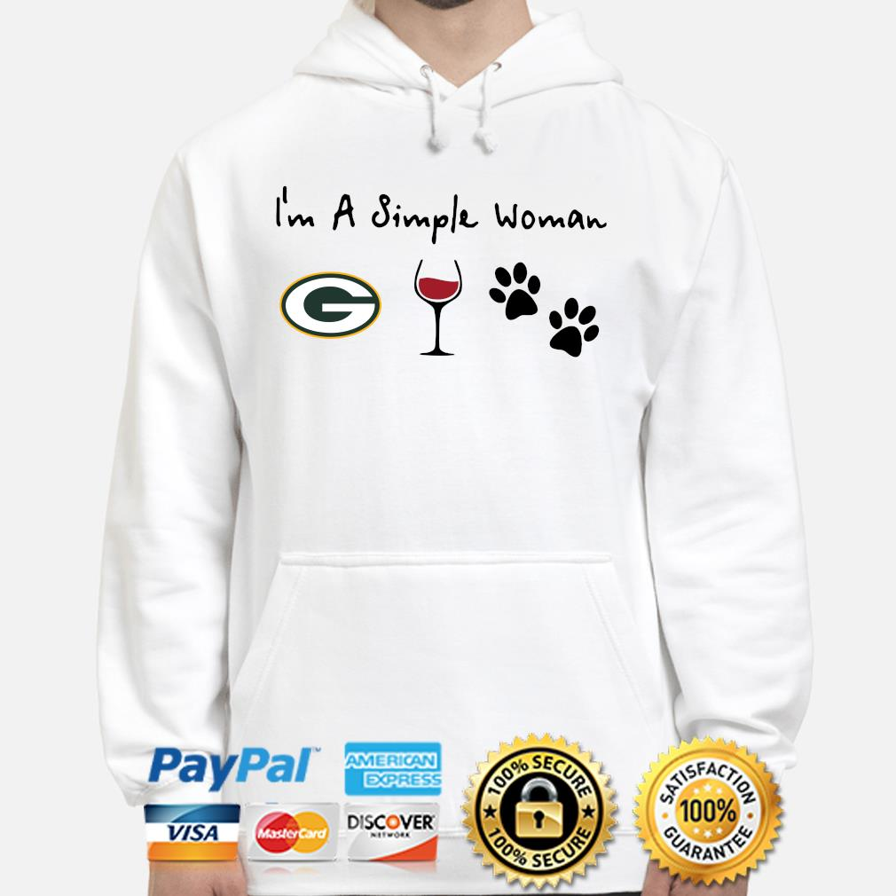 I'm a simple woman Green Bay Packers Wine Paw s hoodie