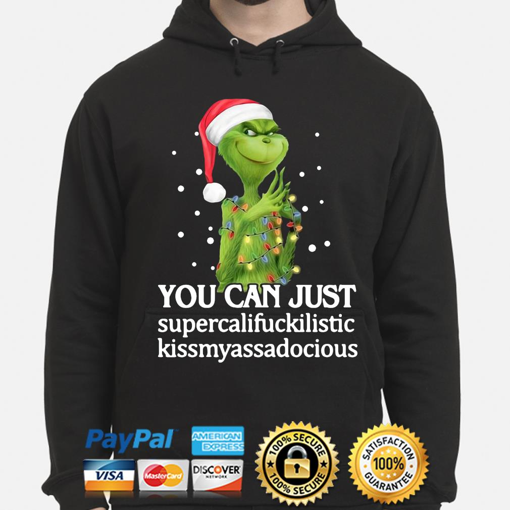 Santa Grinch you can just supercalifuckilistic kissmyassadocious Christmas sweater hoodie