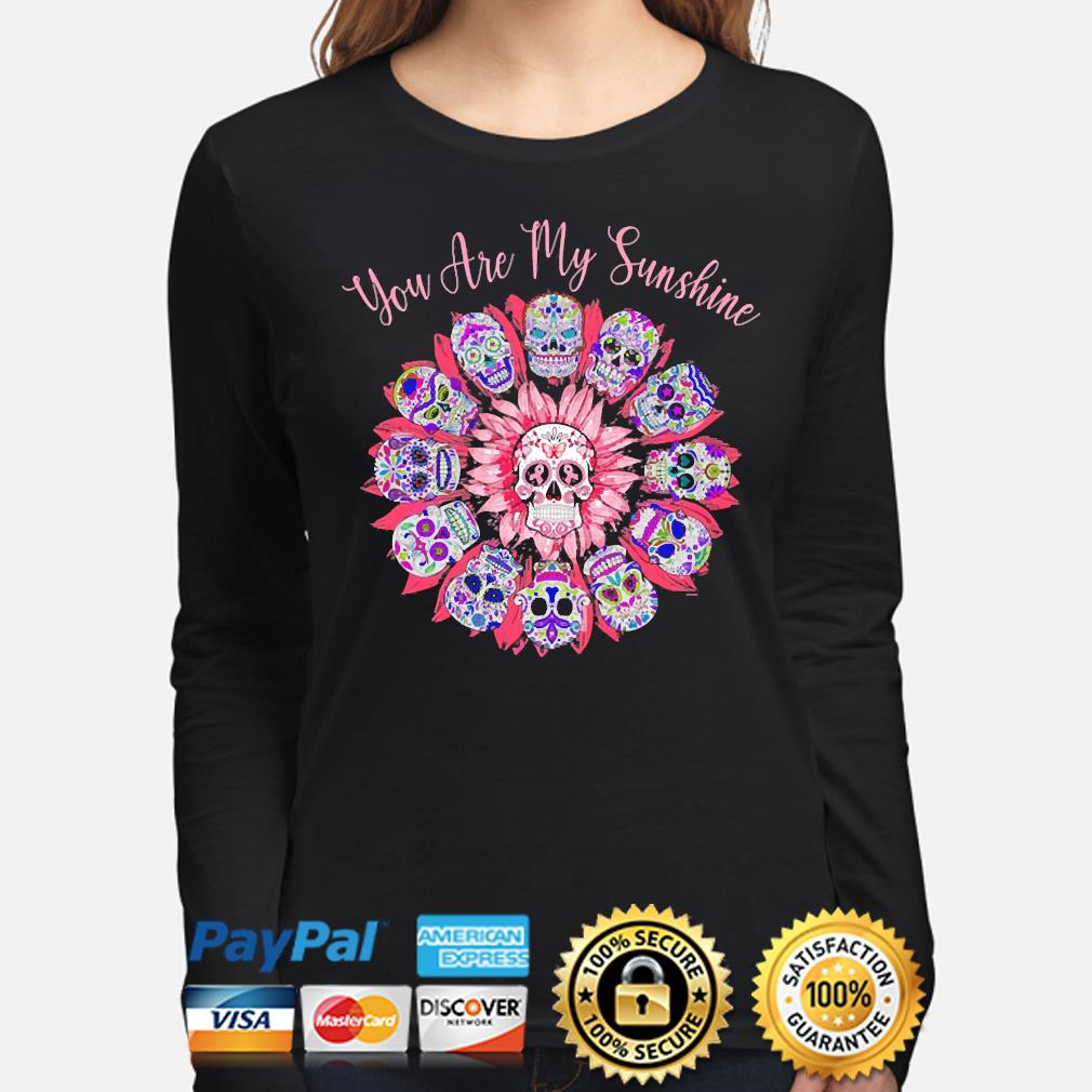 Skulls Breast Cancer Awareness you are my Sunshine s long-sleeve