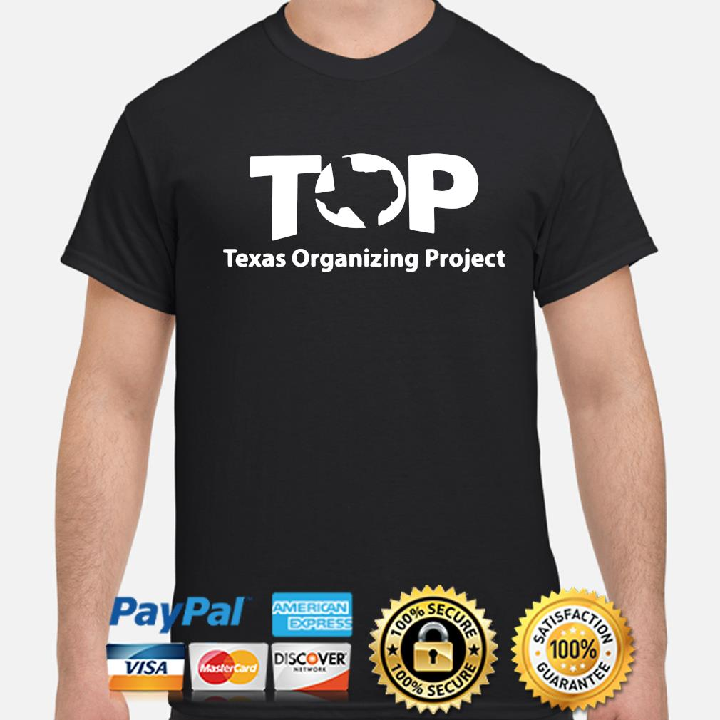 Top Texas Organizing Project shirt