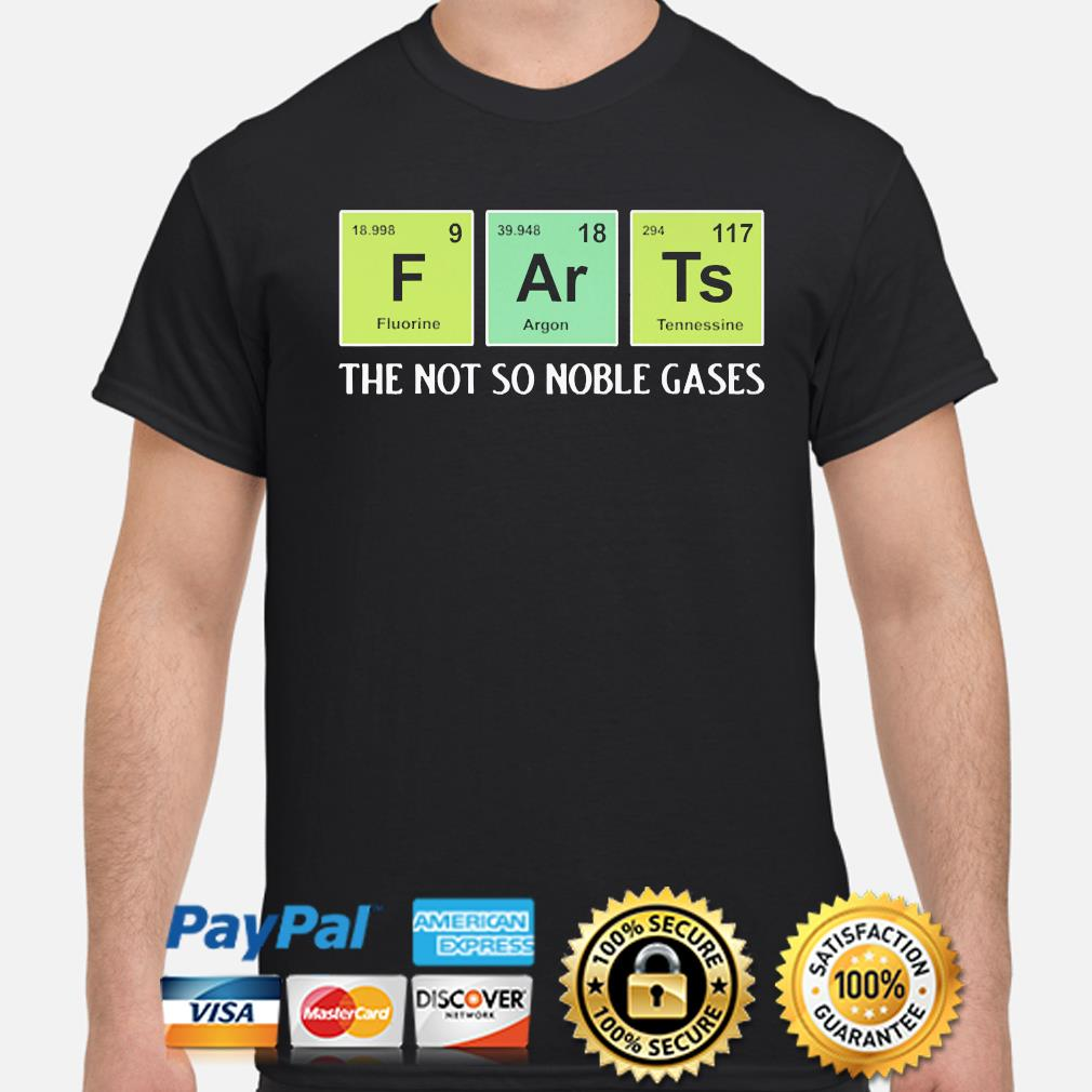 Farts the not so noble gases shirt