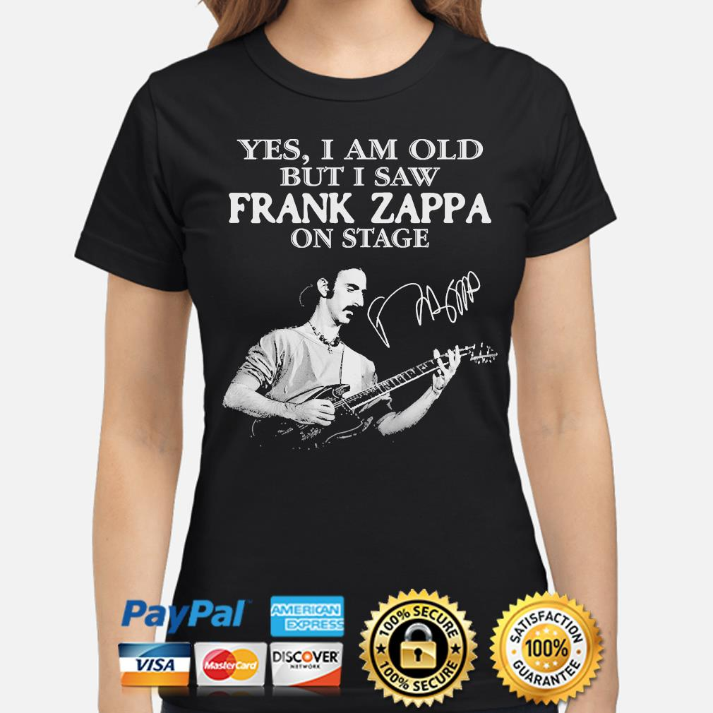 Yes I am old but I saw Frank Zappa on stage signature s ladies-shirt