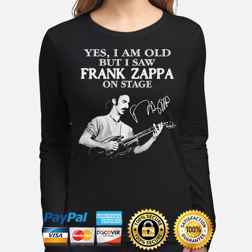 Yes I am old but I saw Frank Zappa on stage signature s long-sleeve